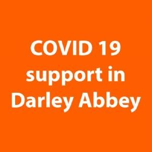 COVID 19 support in Darley Abbey